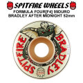 SPIT FIRE スピットファイアー ウィール F4 FORMULA FOUR BRADLEY AFTER MIDNIGHT 52mm 99DURO(99A) [SP31] スケートボード スケボー パーツ SKATE BOARD WHEEL SK8