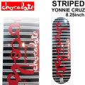 CHOCOLATE スケートボード デッキ チョコレート STRIPED SERIES YONNIE CRUZ ヨニー・クルーズ [CH-18] スケボー パーツ SKATE BOARD DECK