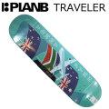 PLANB スケートボード デッキ プランビー TRAVELER [P-1] SKATEBOARD DECK スケボー