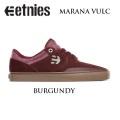 ETNIES 【エトニーズ】スケートシューズ MARANA VULC 【マラナ バルク】BURGUNDY スケートボード シューズ スニーカー