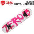 ZERO スケートボード コンプリート BLOOD WHITE / LIGHT RED [Z-4] ゼロ スケボー SK8