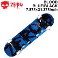 ZERO ゼロ スケートボード コンプリート BLOOD BLUE BLACK 7.875インチ [Z-102] スケボー SK8 完成品 組み立て済み SKATE BOARD COMPLETE