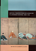 CRITICAL PERSPECTIVES ON CLASSICISM IN JAPANESE PAINTING 1600-1700