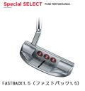 スコッティ・キャメロン スペシャルセレクト ファストバック1.5パター