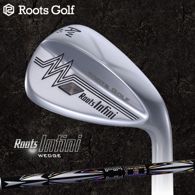 2018年モデル ROOTS GOLF ルーツゴルフ アーメット Infini ウェッジ AerMet Infini シャフト