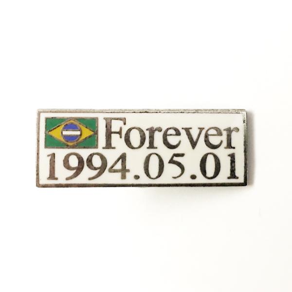 アイルトン・セナ FOREVER 1994 05 01 ピンバッチ