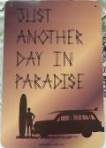 スチール看板 JUST ANOTHER DAY IN PARADISE L