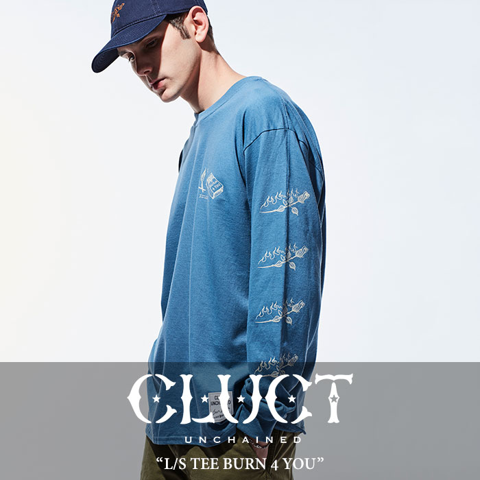 CLUCT(クラクト) L/S TEE BURN 4 YOU 【2018SPRING新作】 【即発送可能】 【CLUCT Tシャツ】 【#02691】