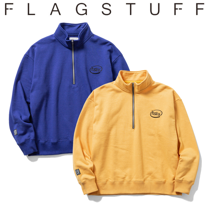 F-LAGSTUF-F フラグスタフ H/Z SWEAT 【ハーフジップ スウェット】【20AW-FS-44】 【F-LAGSTUF-F】【FLAGSTUFF】【フラグスタッフ