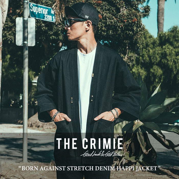 CRIMIE(クライミー) BORN AGAINST STRETCH DENIM HAPPI JACKET 【2018SPRING/SUMMER先行予約】 【送料無料】【キャンセル不可】