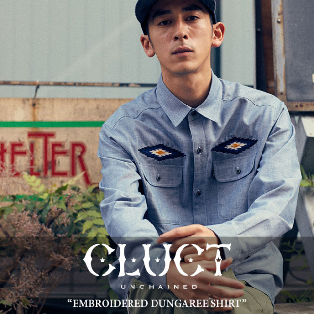 CLUCT(クラクト) EMBROIDERED DUNGAREE SHIRT 【2017HOLIDAY先行予約】 【送料無料】【キャンセル不可】 【CLUCT シャツ】【#026