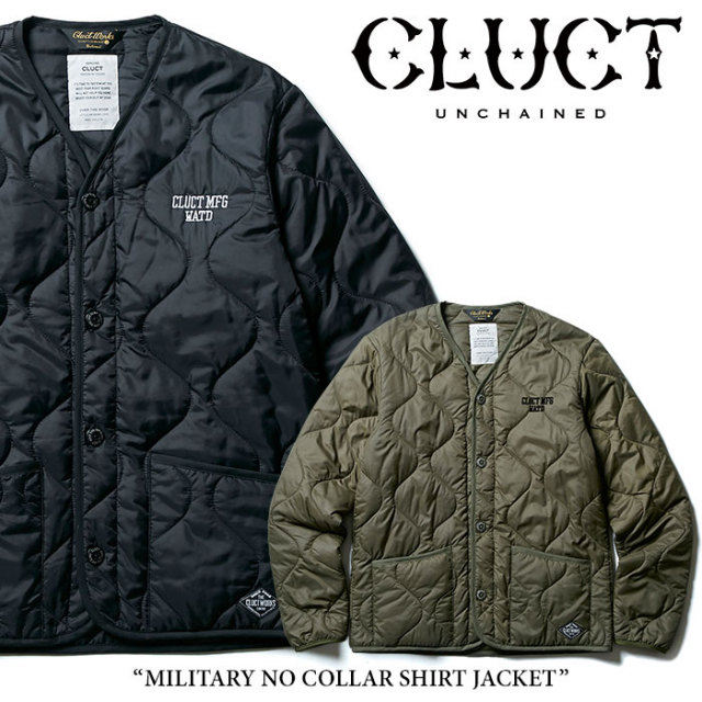 CLUCT(クラクト) MILITARY NO COLLAR SHIRT JACKET  【2017HOLIDAY先行予約】 【送料無料】【キャンセル不可】 【CLUCT アウタ