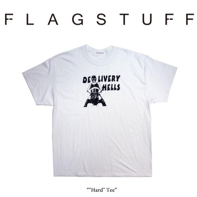 """F-LAGSTUF-F(フラグスタフ) """"Hard"""" Tee 【2018 SPRING&SUMMER COLLECTION】 【F-LAGSTUF-F】 【フラグスタフ】【フラッグスタッ"""