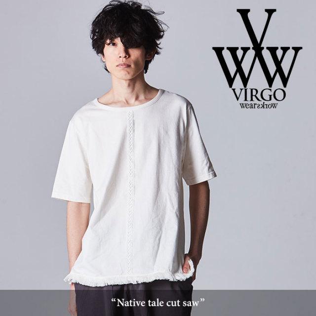 VIRGO(ヴァルゴ)  Native tale cut saw 【2018SPRING/SUMMER先行予約】 【キャンセル不可】【送料無料】 【VG-CUT-363】