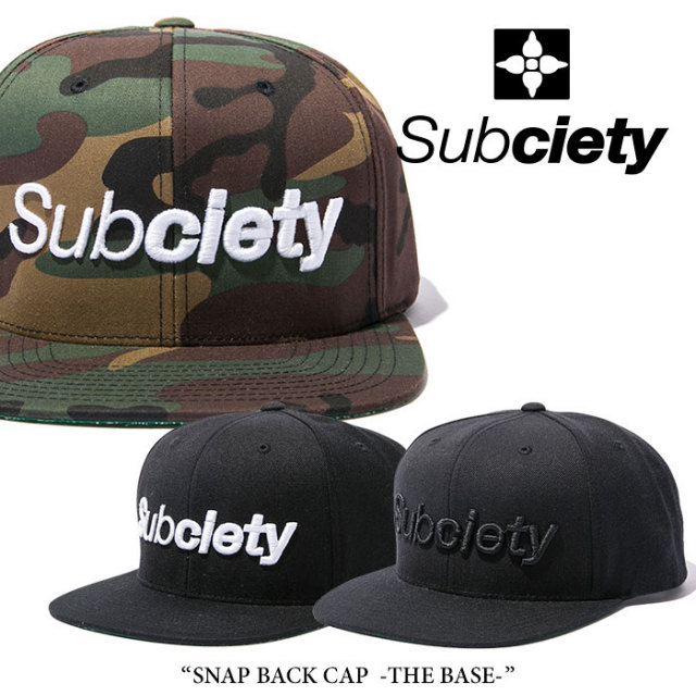 SUBCIETY(サブサエティ) SNAP BACK CAP -THE BASE- 【2018SPRING新作】 【即発送可能】 【103-86054】