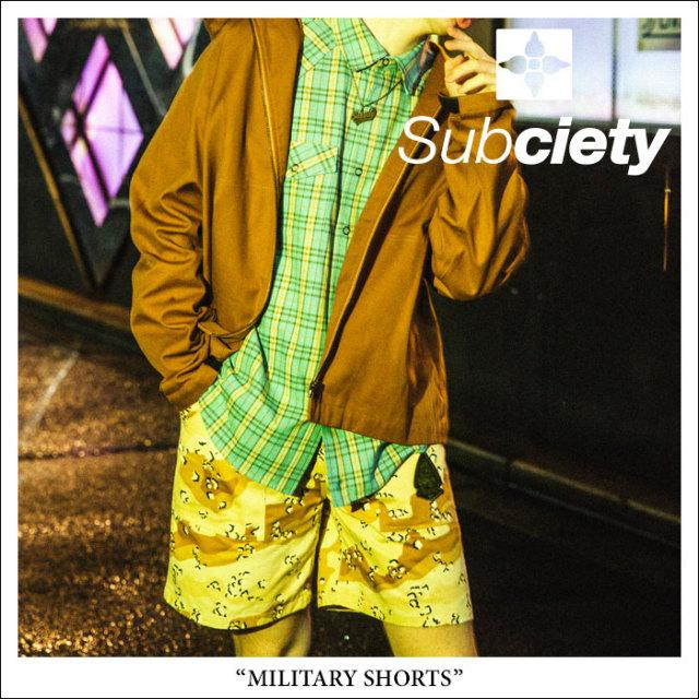 SUBCIETY(サブサエティ) MILITARY SHORTS 【2018SPRING先行予約】 【キャンセル不可】【送料無料】 【SUBCIETY パンツ】 【104-