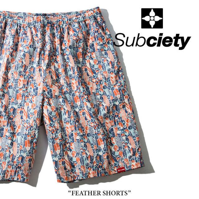 SUBCIETY(サブサエティ) FEATHER SHORTS 【2018SPRING先行予約】 【キャンセル不可】【送料無料】 【SUBCIETY パンツ】 【104-0