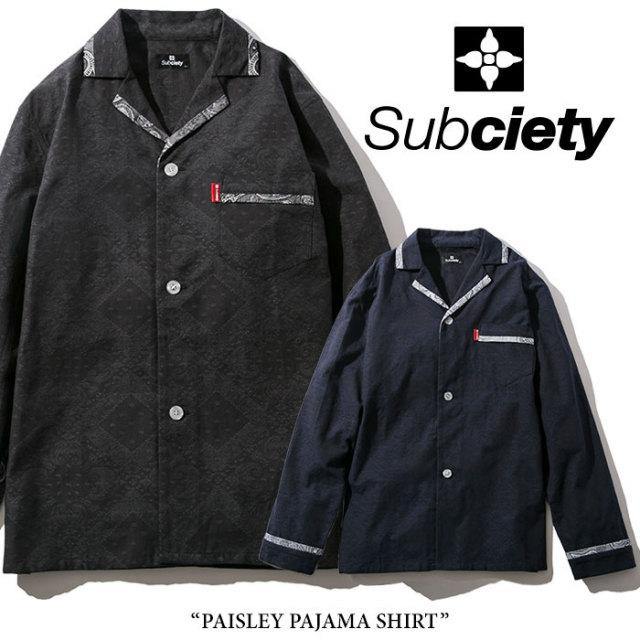 SUBCIETY(サブサエティ) PAISLEY PAJAMA SHIRT 【2018SPRING先行予約】 【送料無料】【キャンセル不可】 【SUBCIETY シャツ】【1