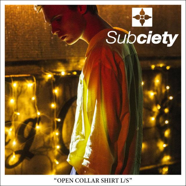 SUBCIETY(サブサエティ) OPEN COLLAR SHIRT L/S 【2018SPRING先行予約】 【送料無料】【キャンセル不可】 【SUBCIETY シャツ】【