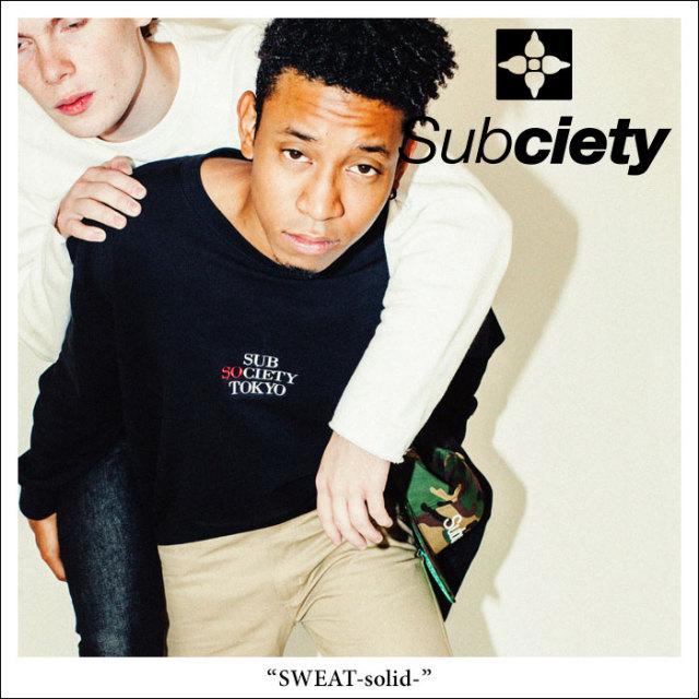 SUBCIETY(サブサエティ) SWEAT-solid- 【2018SPRING先行予約】 【送料無料】【キャンセル不可】 【SUBCIETY スウェット】【104-3