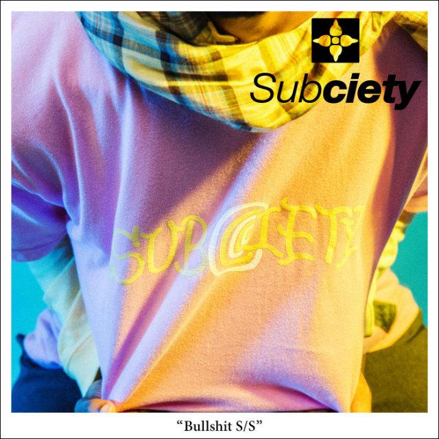 SUBCIETY(サブサエティ) Bullshit S/S 【2018SPRING先行予約】 【キャンセル不可】 【SUBCIETY Tシャツ】【104-40219】