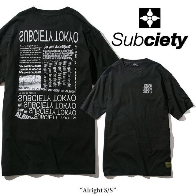 SUBCIETY(サブサエティ) Alright S/S 【2018SPRING先行予約】 【キャンセル不可】 【SUBCIETY Tシャツ】【104-40220】
