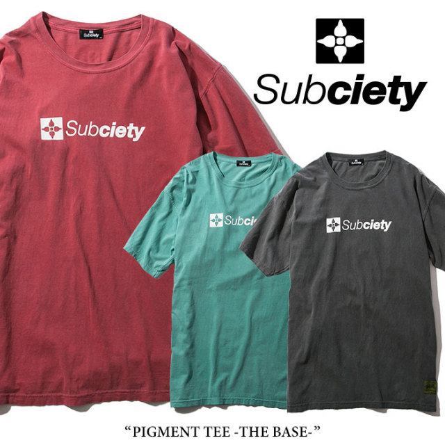 SUBCIETY(サブサエティ) PIGMENT TEE-THE BASE- 【2018SPRING先行予約】 【キャンセル不可】 【SUBCIETY Tシャツ】【104-40224】