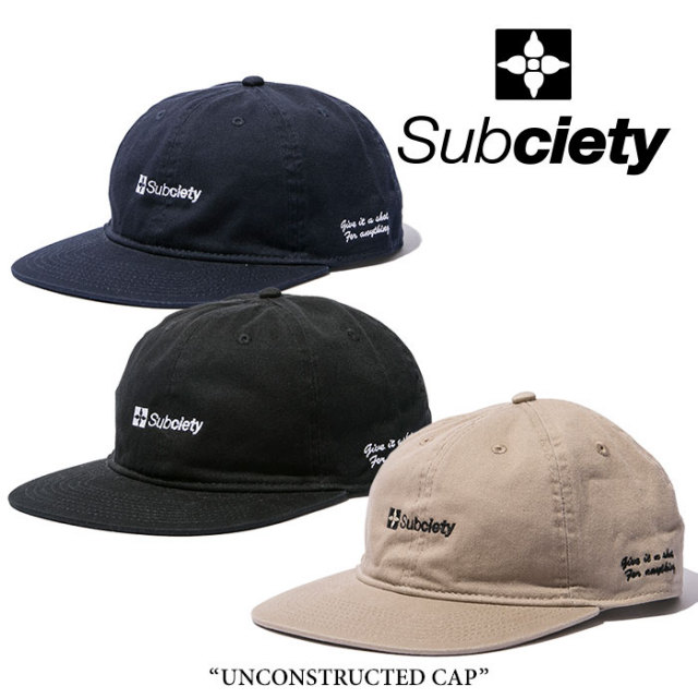 SUBCIETY(サブサエティ) UNCONSTRUCTED CAP 【2018SPRING先行予約】 【キャンセル不可】 【104-86237】