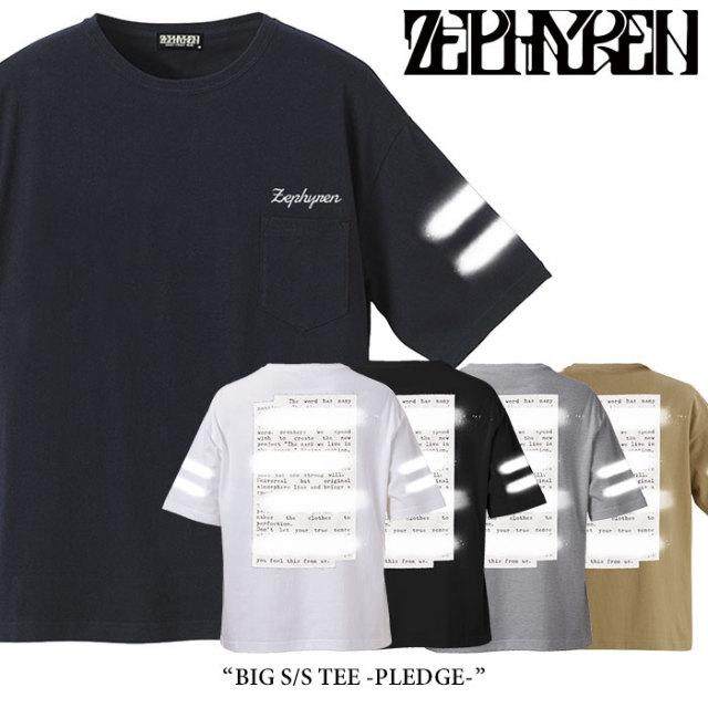 ZEPHYREN(ゼファレン) BIG S/S TEE -PLEDGE- 【2018SPRING/SUMMER先行予約】 【キャンセル不可】 【Z18PL08】