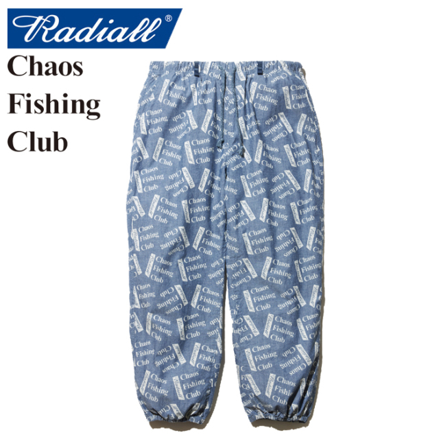 RADIALL(ラディアル)×CHAOS FISHING CLUB(カオス フィッシングクラブ) BLUE HOURS-WIDE FIT EASY PANTS 【2019 SPRING&SUMMER SPOT
