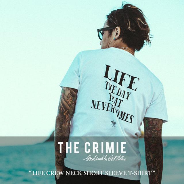 CRIMIE(クライミー) LIFE CREW NECK SHORT SLEEVE T-SHIRT 【2018 SUMMER新作】【C1H3-TE11】