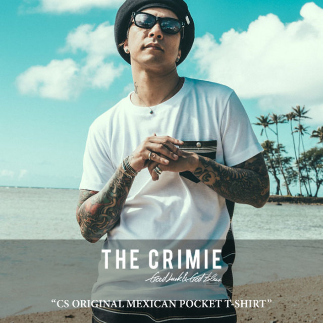 CRIMIE(クライミー) CS ORIGINAL MEXICAN POCKET T-SHIRT 【2017SUMMER先行予約】 【キャンセル不可】 【C1G3-CS18】 【CRIMIE