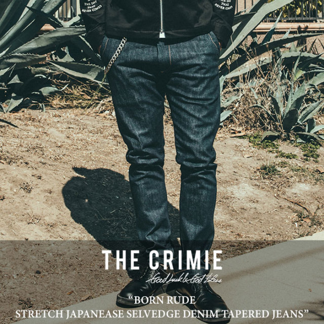 CRIMIE(クライミー) BORN RUDE STRETCH JAPANEASE SELVEDGE DENIM TAPERED JEANS 【2018SPRING/SUMMER先行予約】 【送料無料】【