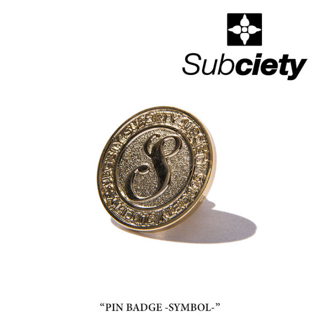 SUBCIETY(サブサエティ) PIN BADGE-SYMBOL- 【2018SUMMER先行予約】 【SUBCIETY ピンバッヂ】 【キャンセル不可】 【103-87082