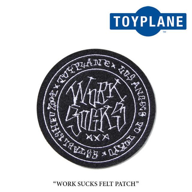 TOYPLANE(トイプレーン) WORK SUCKS FELT PATCH 【2018SPRING/SUMMER先行予約】 【キャンセル不可】 【TP18-HAC13】