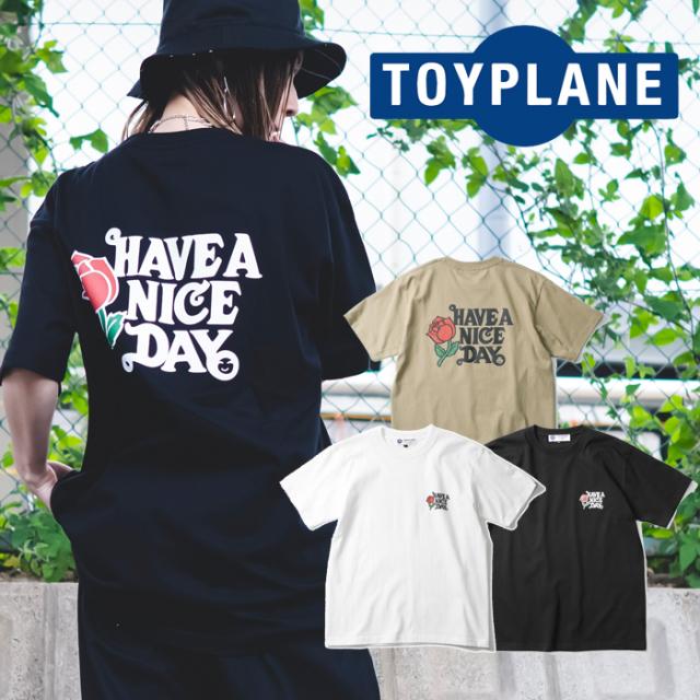 TOYPLANE(トイプレーン) HAVE A NICEDAY 【Tシャツ 半袖】【2021HIGH SUMMER先行予約】【TP21-NTE02】【キャンセル不可】