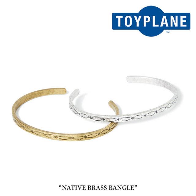 TOYPLANE(トイプレーン) NATIVE BRASS BANGLE 【2018SPRING/SUMMER先行予約】 【キャンセル不可】 【TPF18-HAC04】