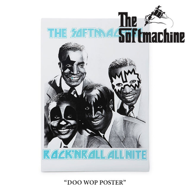 SOFTMACHINE(ソフトマシーン) DOO WOP POSTER(POSTER) 【2017SUMMER VACATION新作】【即発送可能】 【SOFTMACHINE(ソフトマシーン