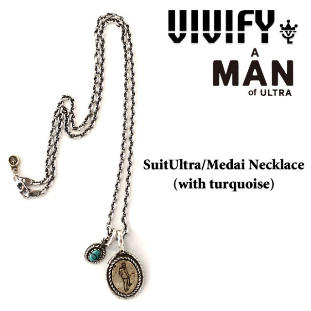 【2015 2nd EXHIBITION 先行予約】 VIVIFY(ヴィヴィファイ) SuitUltra/Medai Necklace(WITH ターコイズ) 【キャンセル不可】 【