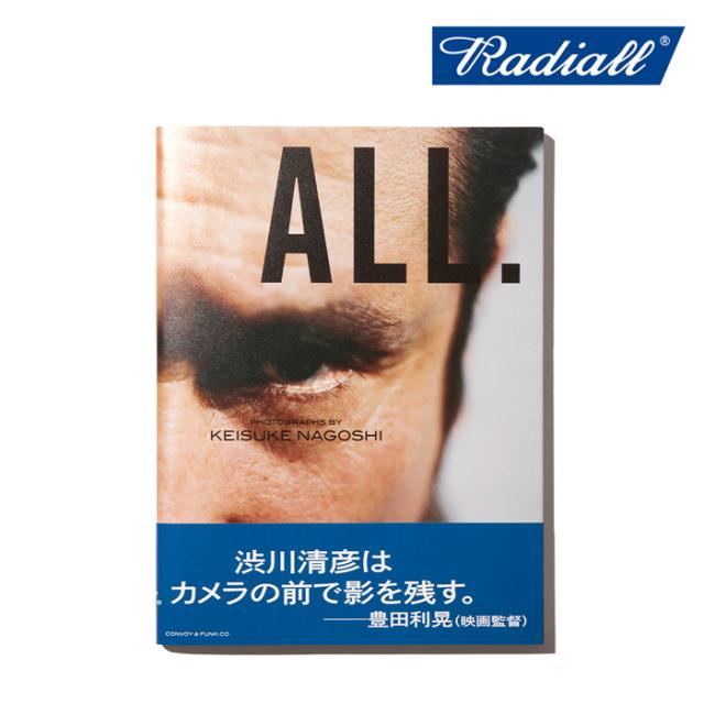 RADIALL(ラディアル) ALL. - PHOTO BOOK (渋川清彦 写真集) 【名越啓介】【2021 SPRING&SUMMER SPOT】【RAD-ALL001】