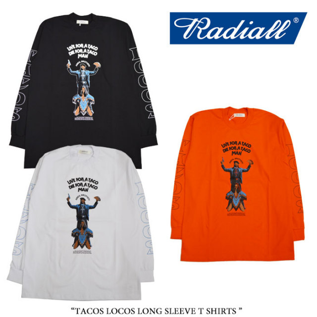 RADIALL(ラディアル) TACOS LOCOS LONG SLEEVE T SHIRTS  【2017A/W SPOT COLLECTION新作】 【即発送可能】 【RADIALL Tシャツ】