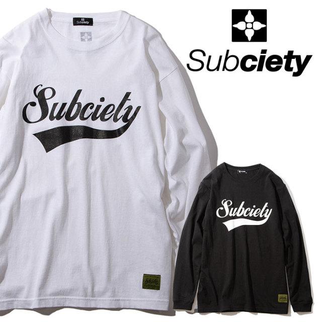SUBCIETY(サブサエティ) GLORIOUS L/S 【2019AUTUMN/WINTER先行予約】 【キャンセル不可】【105-44039】【ロングスリーブTシャツ