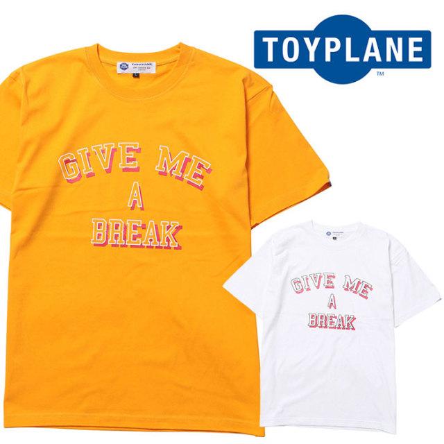 TOYPLANE(トイプレーン) S/S GIVE ME A BREAK TEE 【Tシャツ】【2020 1st 先行予約】【TP20-HTE03】【キャンセル不可】