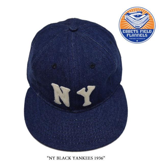EBBETS FIELD FLANNELS(エベッツフィールドフランネルズ) NY BLACK YANKEES 1936 【EBBETS FIELD FLANNELS デニムキャップ】