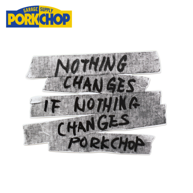 PORKCHOP GARAGE SUPPLY(ポークチョップ ガレージサプライ) NOTHING CHAGES STICKER 【ステッカー シール】