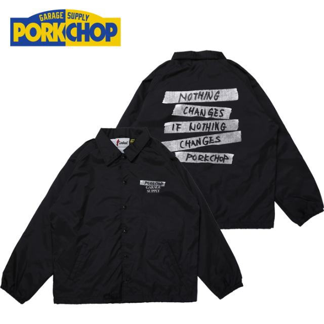 PORKCHOP GARAGE SUPPLY(ポークチョップ ガレージサプライ) NOTHING CHANGES COACH JKT 【コーチジャケット ブラック アウター】