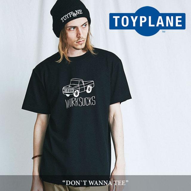 TOYPLANE(トイプレーン) DON`T WANNA TEE 【2018SUMMER/FALL先行予約】 【キャンセル不可】 【TOYPLANE Tシャツ】 【TP18-NTE11