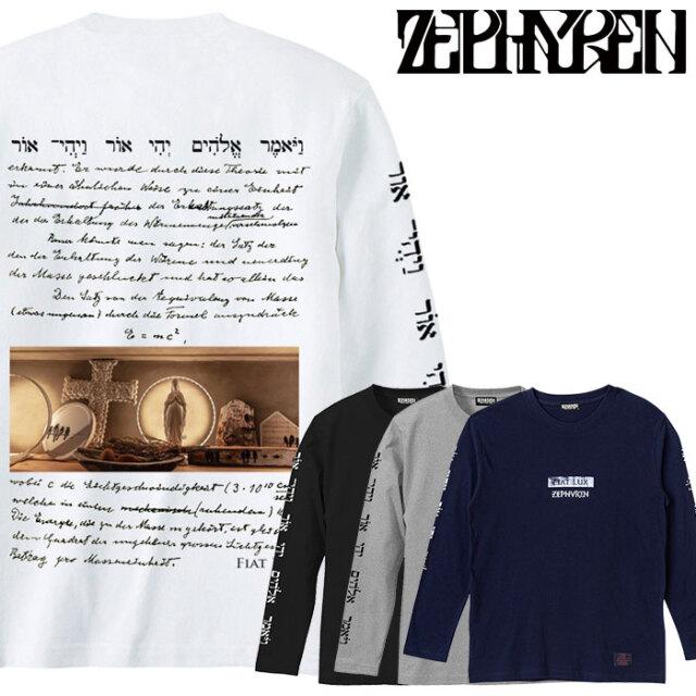 ZEPHYREN(ゼファレン) L/S TEE - fiat lux - 【ロングスリーブTシャツ 長袖】【Z20AM29】 【2020AUTUMN&WINTER先行予約】【キャン
