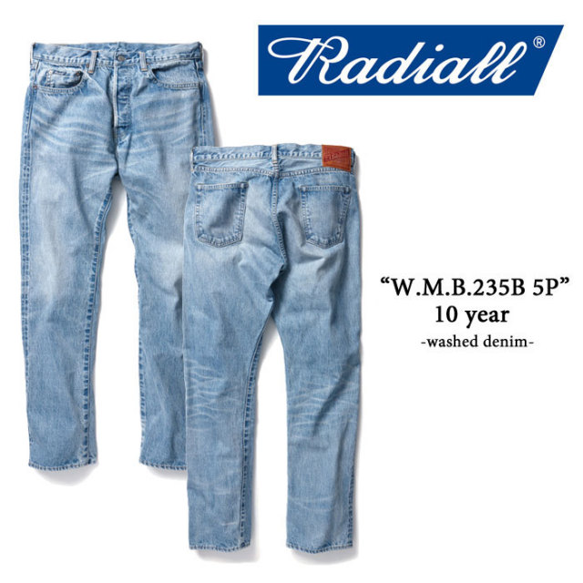 RADIALL(ラディアル) W.M.B.235B 5P washed(10 year) 【RADIALL USED加工 デニムパンツ】 【送料無料】 【RADIALL 正規取り扱い