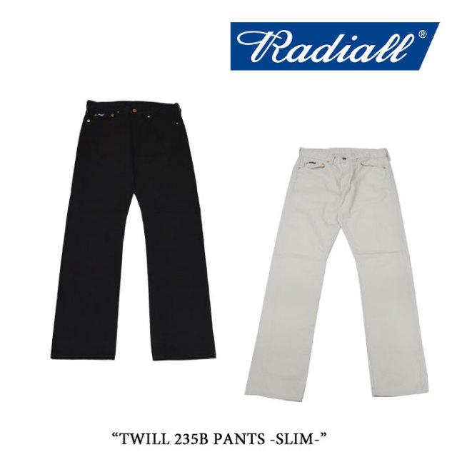 【SALE 20%OFF】 RADIALL(ラディアル) TWILL 235B PANTS-SLIM- 【RADIALL ツイルパンツ】 【送料無料】 【RADIALL 正規取り扱い
